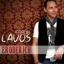 Er oder ich/Frank Lavos