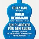 Ein Plädoyer für den Blues/Fritz Rau & Biber Herrmann