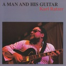 A Man and His Guitar/Karl Ratzer