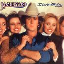 I Love 'Em All/T.G. Sheppard