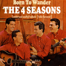 Born To Wander/The 4 Seasons