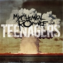 Teenagers (DMD Maxi)/My Chemical Romance