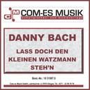 Lass doch den kleinen Watzmann stehn/Danny Bach
