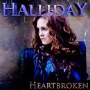 Heartbroken/Halliday