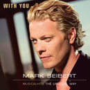 With You - Musicalhits - The Unusual Way/Mark Seibert