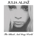 The Black and Gray World/Julia Aljaz