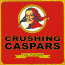 Full Flavour/Crushing Caspars