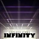 Infinity/Father Josh
