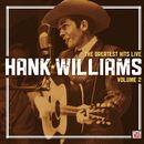 Hank Williams: The Greatest Hits Live: Volume 2/Hank Williams