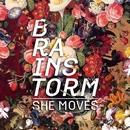 She Moves/Brainstorm