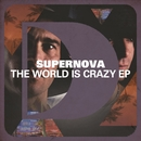 The World Is Crazy EP/Supernova