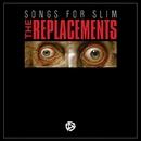 Songs For Slim/The Replacements