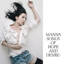 Songs Of Hope And Desire/Manna
