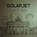 Einst in Berlin/Solarjet
