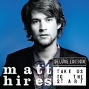 Take Us To The Start (Deluxe)/Matt Hires