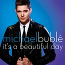 It's A Beautiful Day/Michael Bublé