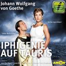 Iphigenie auf Tauris (Ungekürzt)/Johann Wolfgang von Goethe
