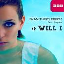 Will I (feat. Kaytee)/Ryan Thistlebeck