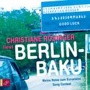Berlin - Baku/Christiane Rösinger
