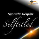 Selftitled/Sporadic Despair
