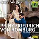Prinz Friedrich von Homburg (Ungekürzt)/Heinrich von Kleist