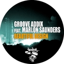 Beautiful Design (feat. Marlon Saunders)/Groove Addix