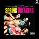Music From The Motion Picture Spring Breakers/Spring Breakers