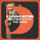 Nothing Stays The Same/Stefano Ritteri