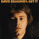 Get It/Dave Edmunds