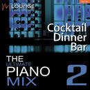 Ultimate Piano Mix: Cocktail Dinner Bar (Vol. 2)/Matt Macoin