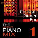 Ultimate Piano Mix: Cocktail Dinner Bar (Vol. 1)/Matt Macoin