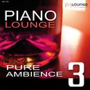 Piano Lounge: Pure Ambience, Vol. 3/Matt Macoin