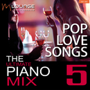 Ultimate Piano Mix: Pop Love Songs (Vol. 5)/Matt Macoin