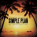 Summer Paradise (feat. Taka from ONE OK ROCK)/Simple Plan