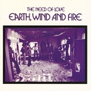 The Need Of Love/EARTH,WIND & FIRE