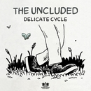 Delicate Cycle - Single/The Uncluded