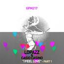 I Feel Love, Pt.1/LOPAZZ & Casio Casino