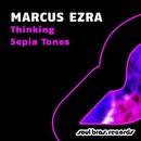 Thinking / Sepia Tones/Marcus Ezra