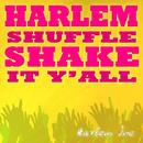 Harlem Shuffle [Shake It Y'All]/Harlem Inc