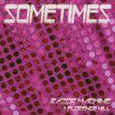 Sometimes (feat. Florence Hill)/Razor Machine