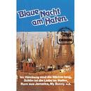 Blaue Nacht am Hafen/Blasorchester A. Eisenreich, Die Tedjes, Anne Garden, Addi Jansen