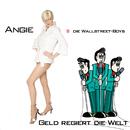 Geld regiert die Welt/Angie & die Wallstreet-Boys