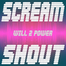 Scream & Shout/will2power