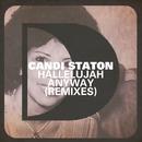 Hallelujah Anyway (Remixes)/Candi Staton