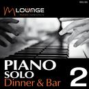 Piano Solo: Dinner & Bar, Vol. 2/Matt Macoin