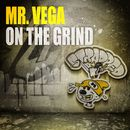 On The Grind/Mr. Vega