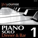 Piano Solo: Dinner & Bar, Vol.1/Matt Macoin