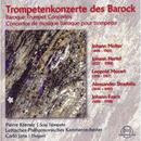 Trompetenkonzerte des Barocks/Pierre Kremer, Lettisches Philharminonisches Kammerorchester