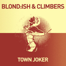 Town Joker/Blond:ish & Climbers