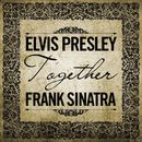 Together/Elvis Presley & Frank Sinatra